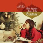 ジャズなクリスマスは大人気分Akikoが歌うHereComesSantaClaus♪