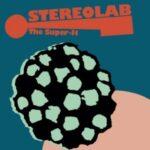 """<span class=""""title"""">StereolabのTheSuperItが10年越しのお洒落な春を連れてきたのです</span>"""